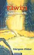Buch 2 der Elwin-Trilogie: Goldrausch - ISBN 978-3-939279-075 - Jürgen Föhr