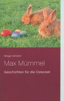 Max Mümmel - Ostergeschichten - AhRTISTS Gregor Schürer