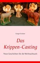 """Das Krippen-Casting"" - AhRTISIT Gregor Schürer"